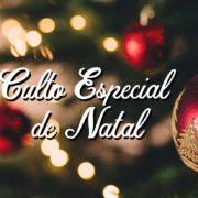Culto Especial de Natal – 2019